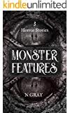 Monster Features: A collection of horror stories (Thrills and Scares Book 2)