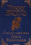 Il ciclo del viaggio della Jerle Shannara: La strega di Ilse-Il labirinto-L'ultima magia