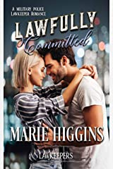 Lawfully Committed: A Military Police Romance Kindle Edition