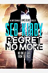 Regret No More (James Blake Thrillers Book 2) Kindle Edition