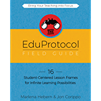 The EduProtocol Field Guide: 16 Student-Centered Lesson Frames for Infinite Learning Possibilities (English Edition)
