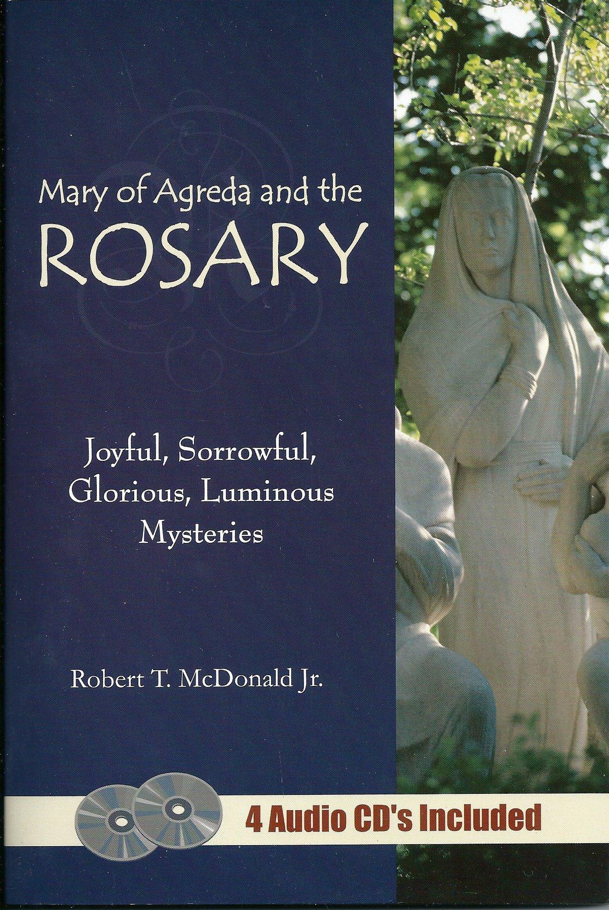 Mary of Agreda and the Rosary - Joyful, Sorrowful, Glorious, Luminous Mysteries (4 Audio CDs Included) pdf epub