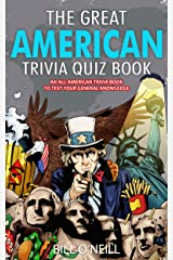 The Great American Trivia Quiz Book: An All-American Trivia Book to Test Your General Knowledge! Kindle Edition