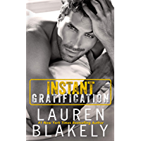Instant Gratification: A Standalone Romance