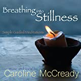 Breathing into Stillness: Simple Guided Meditations