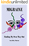Migraine: Finding My Own Way Out