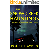 The Snow Creek Hauntings: A Riveting Haunted House Mystery Boxset