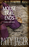 Mouse Trail Ends: Gabriel Hawke Novel