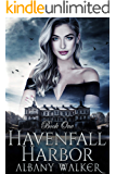 Havenfall Harbor Book One : Paranormal Ménage romance