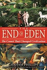 The End of Eden: The Comet That Changed Civilization Kindle Edition