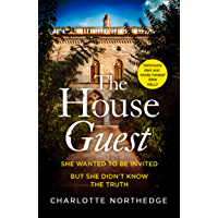 The House Guest: the latest gripping new debut psychological thriller with a twist that will keep you up all night…