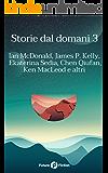 Storie dal domani 3 : I migliori racconti di Future Fiction 2016