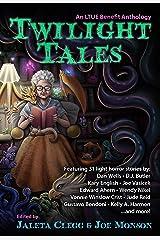 Twilight Tales (LTUE Benefit Anthologies) Kindle Edition