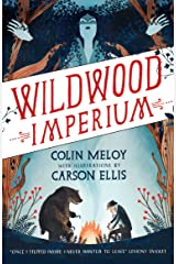 Wildwood Imperium: The Wildwood Chronicles, Book III (Wildwood Trilogy 3) Kindle Edition