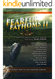 FEARFUL FATHOMS: Collected Tales of Aquatic Terror (Vol. II - Lakes & Other Bodies)
