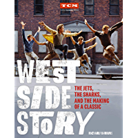 West Side Story: The Jets, the Sharks, and the Making of a Classic (Turner Classic Movies) book cover