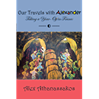Our Travels with Alexander: Taking a year off in France (English Edition)