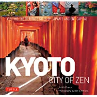 Kyoto City of Zen: Visiting the Heritage Sites of Japan's Ancient Capital