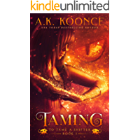 Taming: A Reverse Harem Series (To Tame A Shifter Book 1)