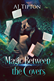 Magic Between the Covers: An Enchanting Paranormal Romance (Love in the Library Book 1)