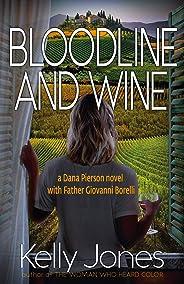 Bloodline and Wine (Dana Pierson Book 2) (English Edition)