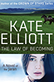 The Law of Becoming (The Novels of the Jaran Book 4)