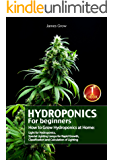 Hydroponics for Beginners. How to Grow Hydroponics at Home: Light for Hydroponics, Special Lighting Lamps for Rapid Growth, Classification and Calculation of Lighting (English Edition)