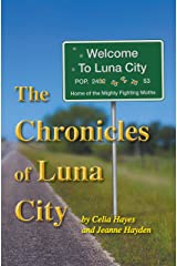 The Chronicles of Luna City Kindle Edition