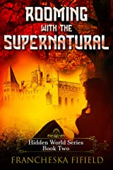 Rooming with the Supernatural (Hidden World Book 2) Kindle Edition