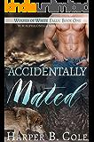 Accidentally Mated: Alpha/Omega MPREG (Wolves of White Falls Book 1)