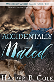 Accidentally Mated: Alpha/Omega MPREG (Wolves of White Falls Book 1) (English Edition)