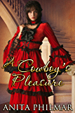 Western Historical: A Cowboy's Pleasure: MFM, Threesome, menage (The Cowboys of Naked Bluff, Texas series Book 5)