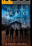 Darkfall (Eye of the Draco Book 1)