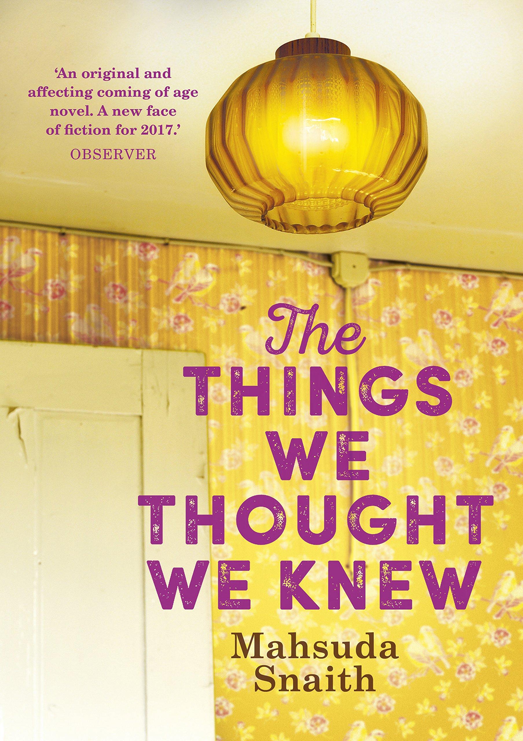 The Things We Thought We Knew: Amazon.co.uk: Mahsuda Snaith: 9780857524683:  Books