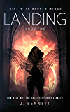 Landing (Girl With Broken Wings Book 2)
