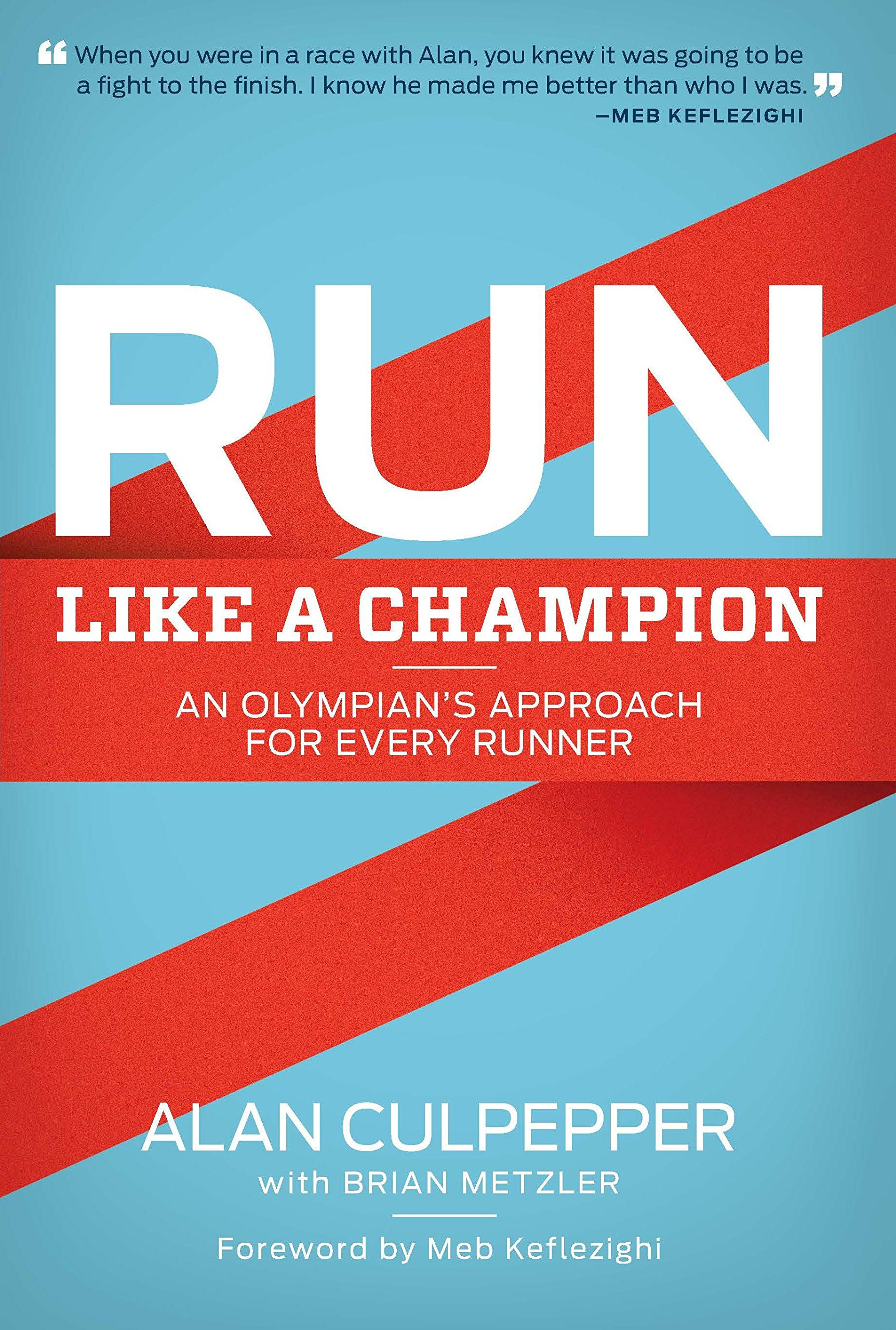 Run Like a Champion: An Olympian's Approach for Every Runner PDF