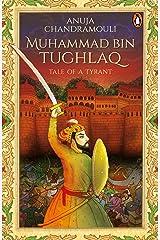 Muhammad Bin Tughlaq: Tale of a Tyrant Paperback