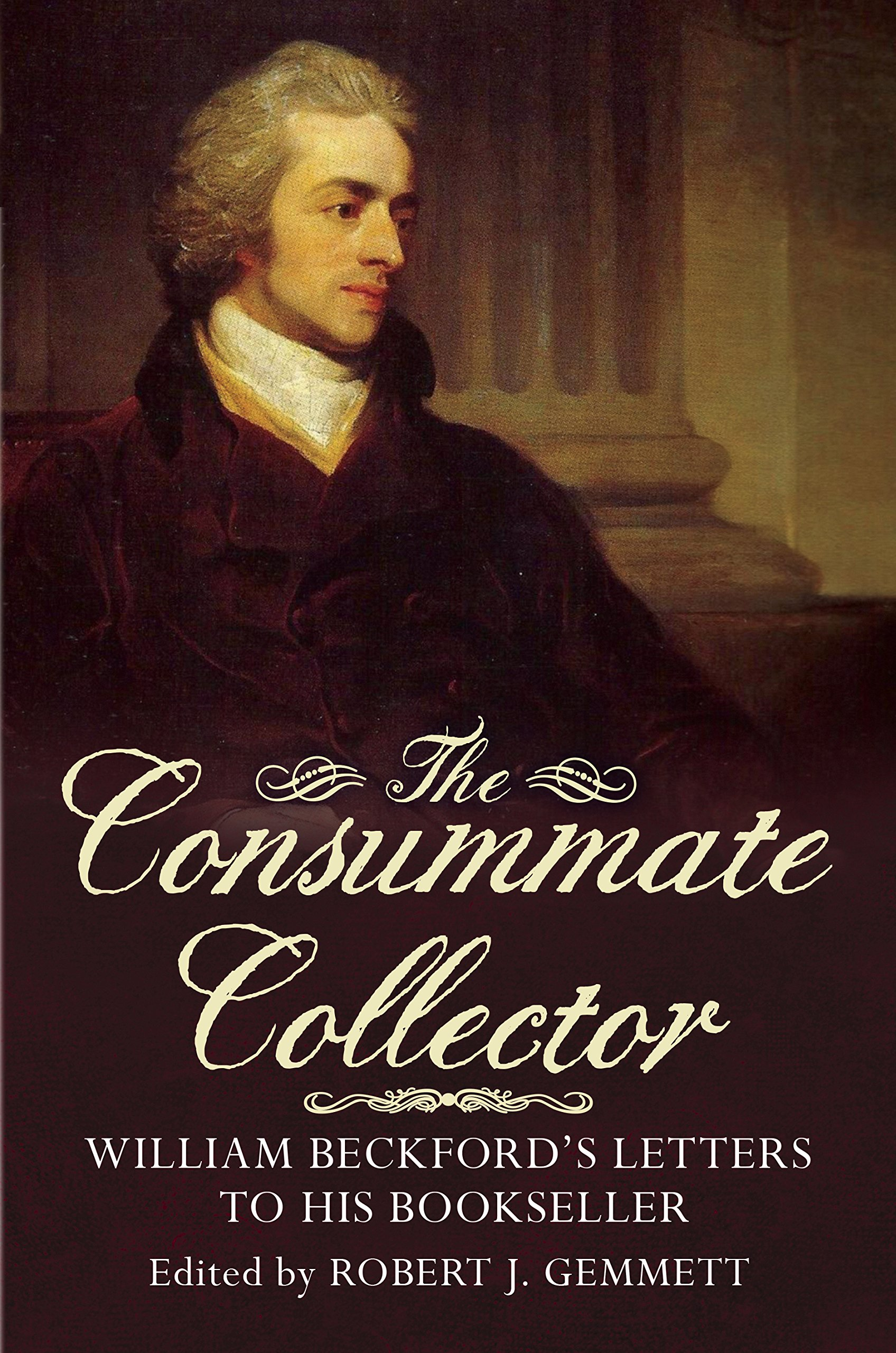 Download The Consummate Collector: William Beckford's Letters to his Bookseller pdf epub