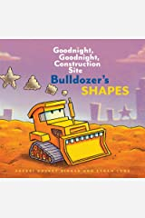 Bulldozer's Shapes: Goodnight, Goodnight, Construction Site Kindle Edition