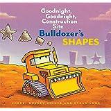 Bulldozer's Shapes: Goodnight, Goodnight, Construction Site (Goodnight, Goodnight, Construction Site (Series))