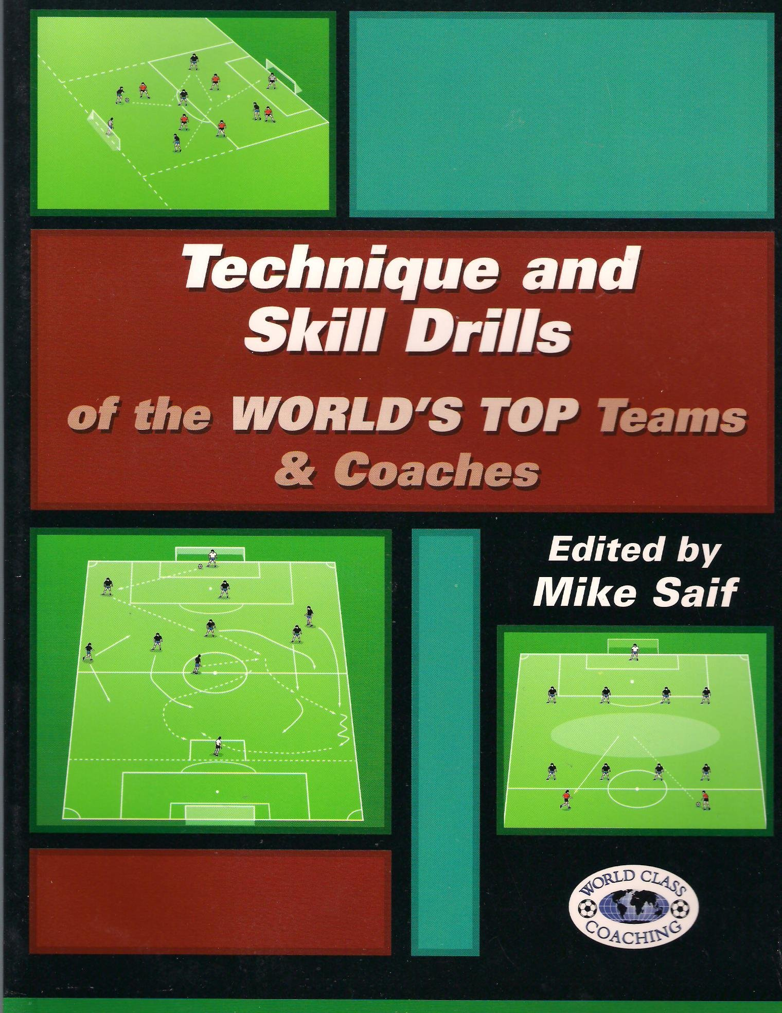 Technique and Skill Drills of the World's Top Teams & Coaches