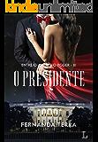 O Presidente (Entre o Amor e o Poder Livro 3)