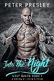 Into the Night: A Bad Boy Billionaire Romance (Night Games Book 1)