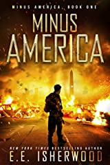 Minus America: A Post-Apocalyptic Survival Thriller Kindle Edition