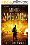Minus America: A Post-Apocalyptic Survival Thriller