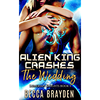 Alien King Crashes the Wedding: A Paranormal Sci-Fi Romance (Lumerian Knights Book 1) (English Edition)