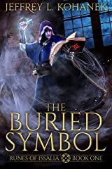 The Buried Symbol: A Discovery of Magic (Runes of Issalia Book 1) Kindle Edition