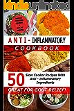 Anti Inflammatory Cookbook - 50 Slow Cooker Recipes With Anti - Inflammatory Ingredients: Bonus: Pressure Cooker & Salad Recipes