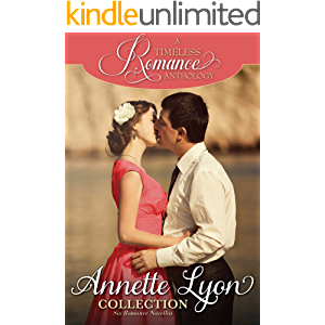 Annette Lyon Collection (A Timeless Romance Anthology Book 12)