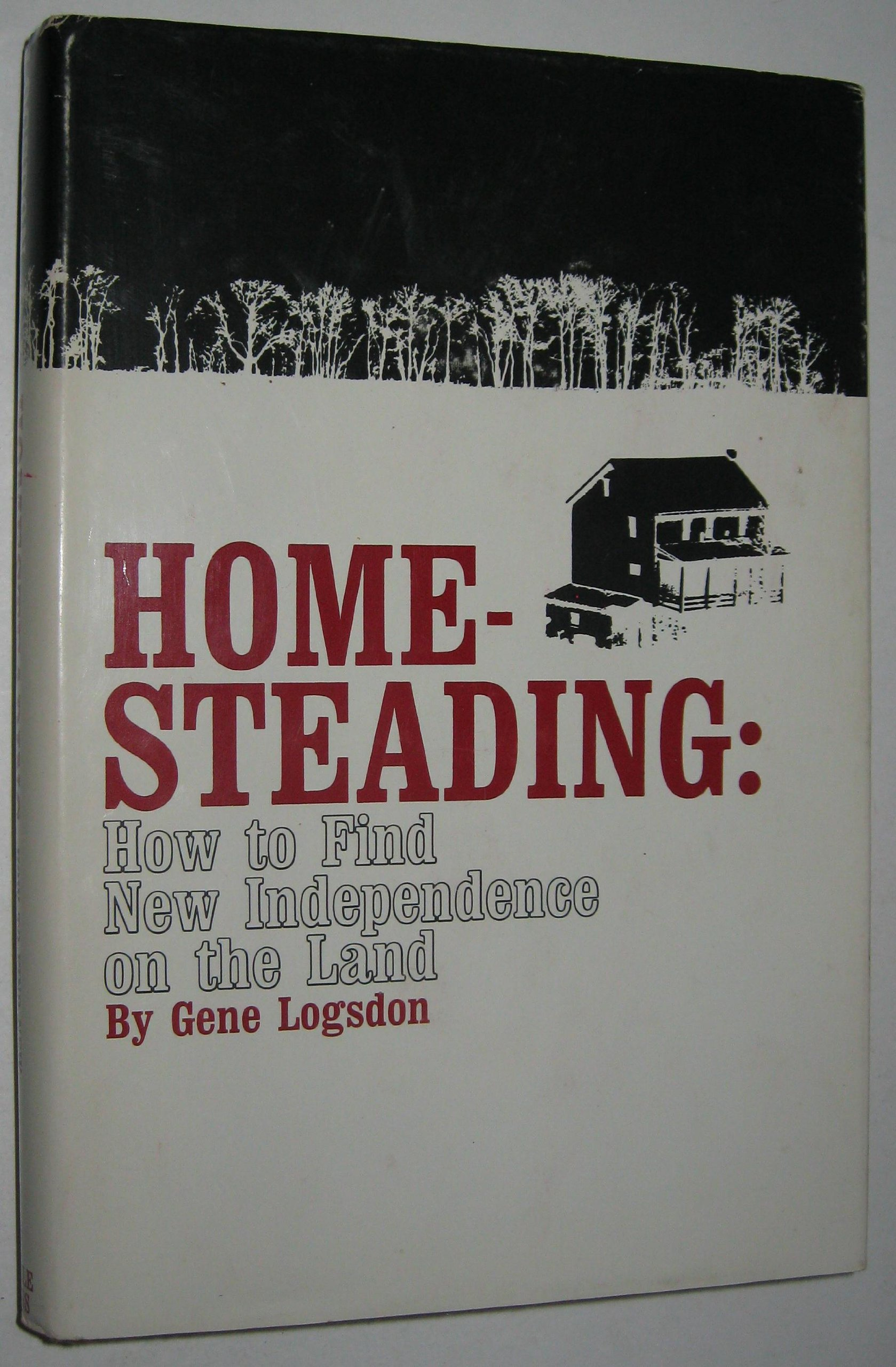 Homesteading: How to Find New Independence on the Land ebook